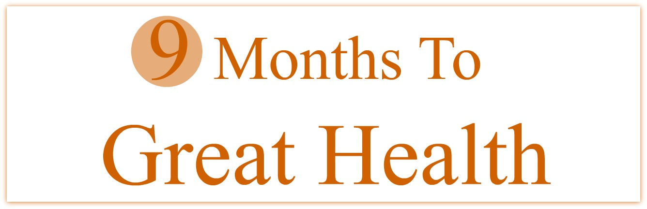 9 Months to Great Health